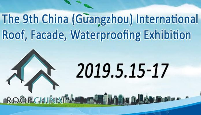 The 9th China Guangzhou)International Roof, Facade ,Waterproofing Exhibition 2019