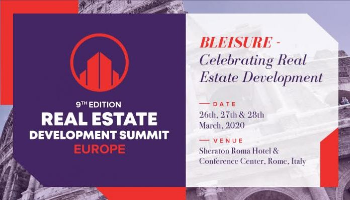The 9th Edition of The Real Estate Development Summit –Europe